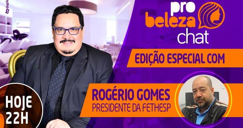 Pró Beleza Chat: Edição especial com o Presidente da FETHESP Rogério Gomes