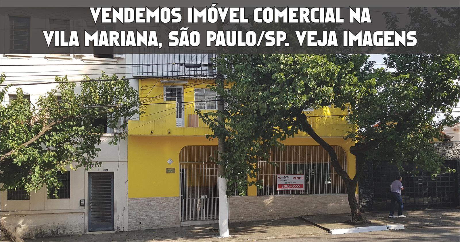 Vendemos imóvel comercial na Vila Mariana, São Paulo/SP