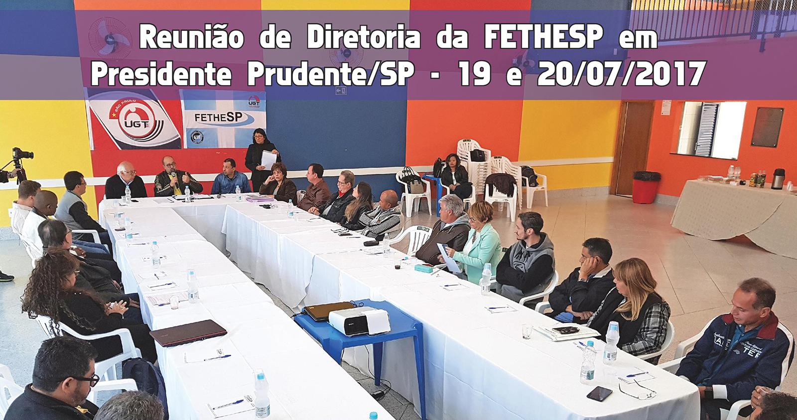 Reunião de Diretoria da FETHESP - Presidente Prudente - 19 e 20/07/2017